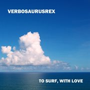 To Surf, With Love - Ep