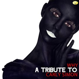 Cover image for Why - A Tribute to Carly Simon