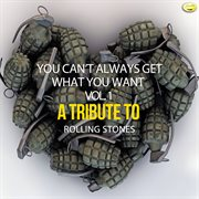 You can't always get what you want - a tribute to rolling stones, vol. 1 cover image