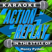 Karaoke Action Replay: in the Style of Monty Python