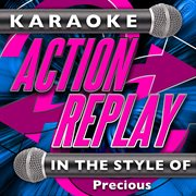 Karaoke Action Replay: in the Style of Precious