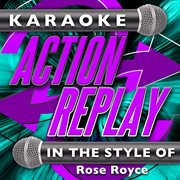 Karaoke Action Replay: in the Style of Rose Royce