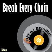 Break Every Chain - Single