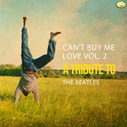 Can't buy me love - a tribute to the beatles, vol. 2 cover image