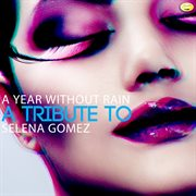 A year without rain - a tribute to selena gomez cover image