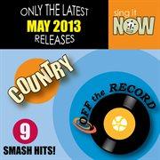 May 2013 Country Smash Hits