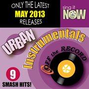 May 2013 Urban Hits Instrumentals