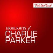 Highlights of Charlie Parker