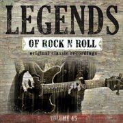 Legends of Rock N' Roll, Vol. 45 (original Classic Recordings)