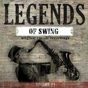Legends of Swing, Vol. 21 (original Classic Recordings)