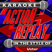 Karaoke Action Replay: in the Style of Usher