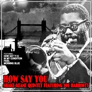 How Say You (feat. Joe Harriott)