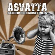 Danger! High Noise Levels