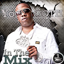 Cover image for Mo Thugs Presents: In the Mix by Yo Gotti