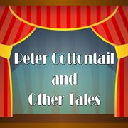 Peter Cottontail and Other Tales