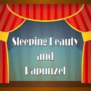 Sleeping Beauty and Rapunzel