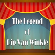 The Legend of Rip Van Winkle
