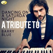 Dancing on A Saturday Night - A Tribute to Barry Blue