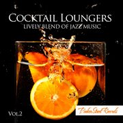 Cocktail Loungers Vol. 2