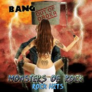 Bang Out of Order - Monster of Rock, Rock Hits