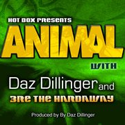 Animal (feat. Daz Dillinger, 3re Tha Hardaway)