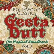 Bollywood classics - geeta dutt vol. 3 (the original soundtrack)
