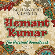 Bollywood classics - hemant kumar, vol. 2 (the original soundtrack)