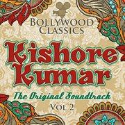 Bollywood classics - kishore kumar, vol. 2 (the original soundtrack)