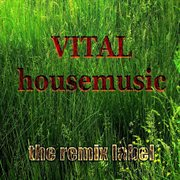 Vital Housemusic (hot Various Artists Proghouse Music Compilation)
