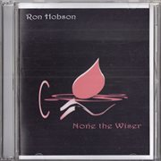 None the Wiser - Ep
