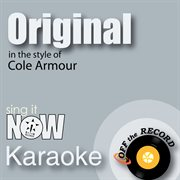 Original (in the Style of Cole Armour) [karaoke Version]