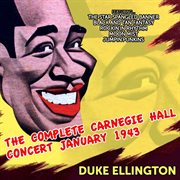 The Complete Carnegie Hall Concert January 1943 (live)