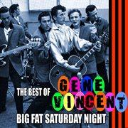 Big Fat Saturday Night, the Best of Gene Vincent