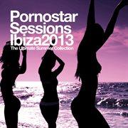 Pornostar Ibiza Session 2013