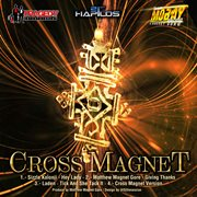 Cross Magnet Riddim