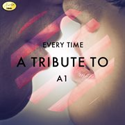 Every time - a tribute to a1 cover image