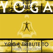 Yoga Tribute to Jane's Addiction