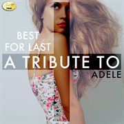 Best for last - a tribute to adele cover image