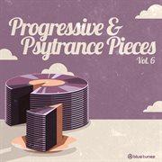 Progressive & Psy Trance Pieces, Vol. 6