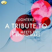 Lighters - A Tribute to Bad Meets Evil & Bruno Mars