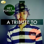 Hey Porsche- A Tribute to Nelly