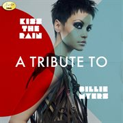 Kiss the Rain - A Tribute to Billie Myers