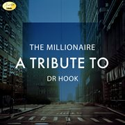 The Millionaire - A Tribute to Dr. Hook