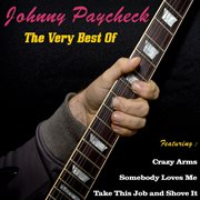 Johnny Paycheck, the Very Best of