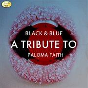 Black & Blue - A Tribute to Paloma Faith