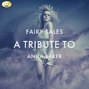 Fairy Tales - A Tribute to Anita Baker