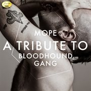 Mope - A Tribute to Bloodhound Gang
