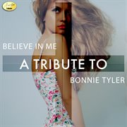Believe in Me - A Tribute to Bonnie Tyler