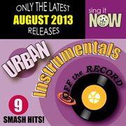 August 2013 Urban Hits Instrumentals