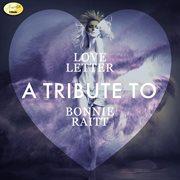 Love Letter: A Tribute to Bonnie Raitt